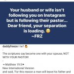 Your Divorce Is Loading If Your Wife Isn't Following You On Instagram – Daddy Freeze